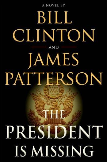 clinton pattersonpresidentmissing   h 2017 Former president Bill Clinton and James Patterson are writing a novel together