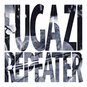fugazi repeater The 50 Albums That Shaped Punk Rock