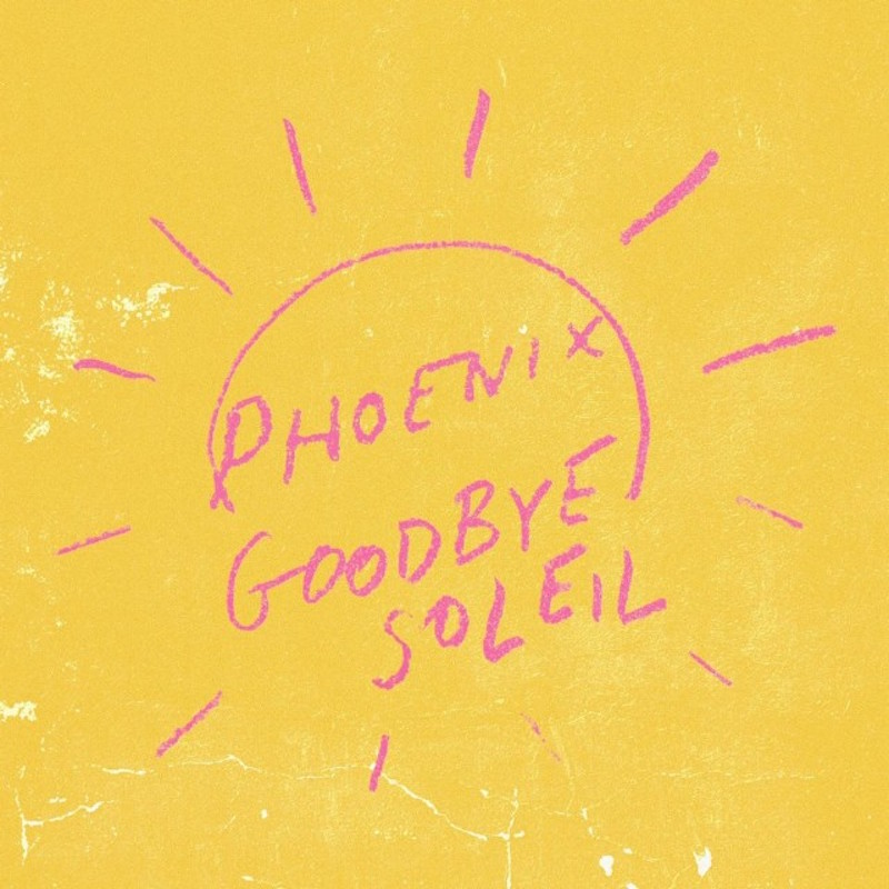 phoenix goodbye soleil Phoenix share smooth new song Goodbye Soleil    listen