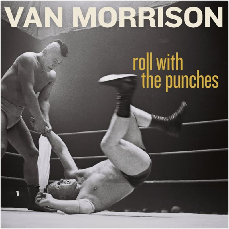 van morrison roll with the punches cover Van Morrison announces new album, Roll With the Punches, shares Bring It On Home To Me: Stream