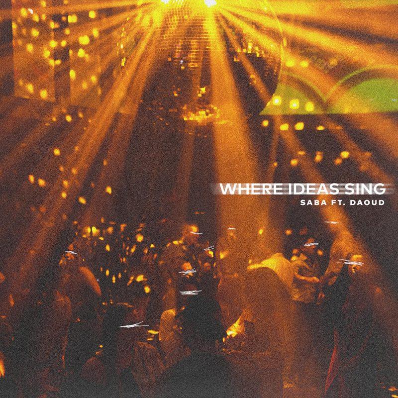 where ideas sing artwork e1506639483236 Saba shares new track Where Ideas Sing: Stream