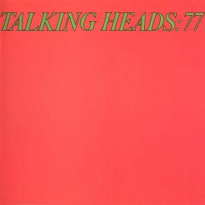 talking heads Top 25 Songs of 1977