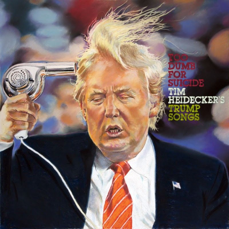 tim heidecker too dumb for suicide trump songs artwork Tim Heidecker announces Too Dumb For Suicide: Tim Heidecker's Trump Songs, shares Sentencing Day: Stream