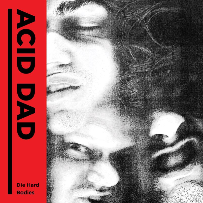 acid dad 7 cover Acid Dad share the Origins of new 7 inch, Die Hard/Bodies: Stream