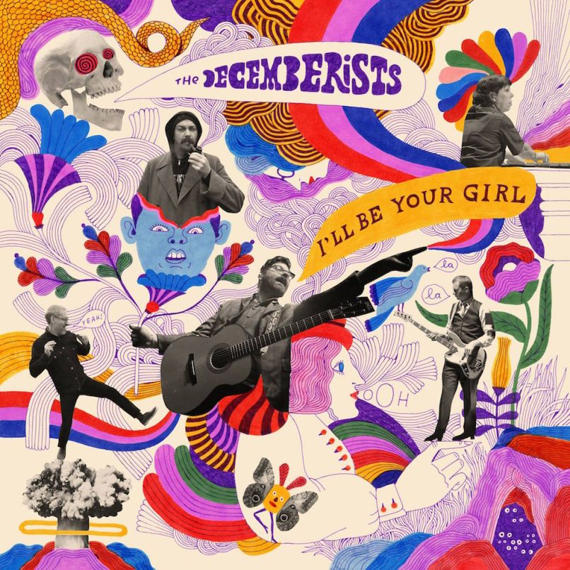 decemberists ill be your girl album The Decemberists announce new album, Ill Be Your Girl, share Severed single: Stream