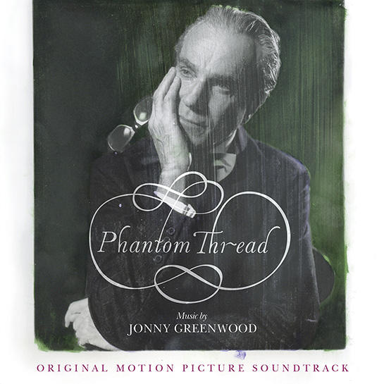 jonny greenwood phantom thread soundtrack 545 Jonny Greenwood shares his Golden Globe nominated soundtrack for Phantom Thread: Stream