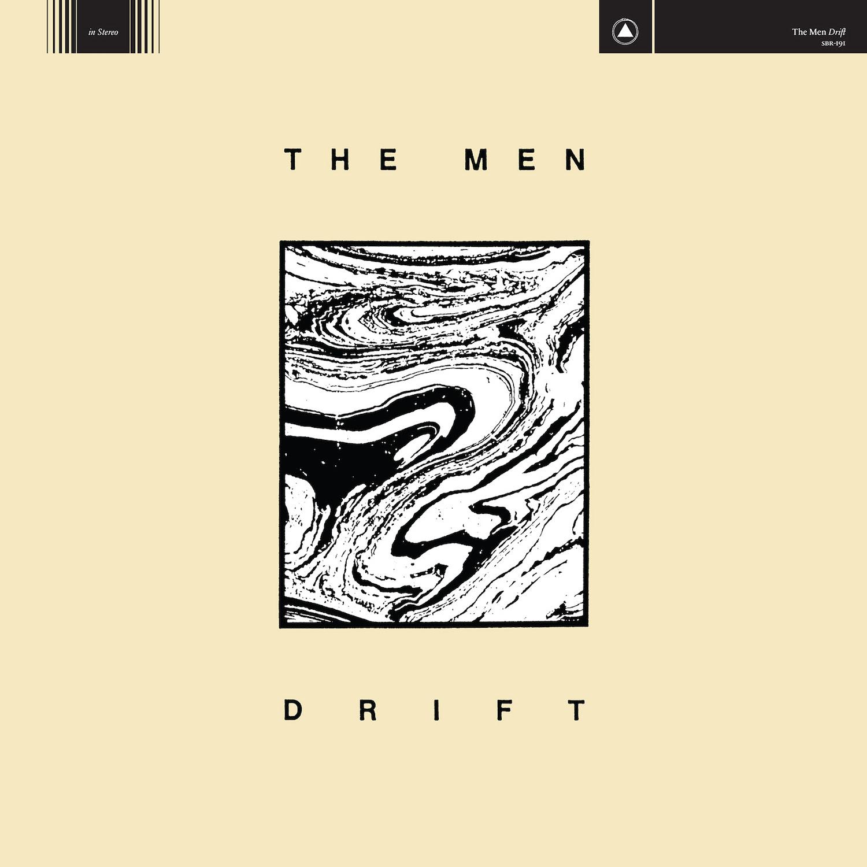 the men drift album 2018 The Men announce new album, Drift, share stomping song Maybe Im Crazy: Stream