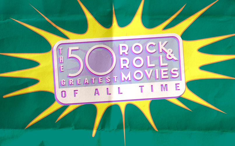 The 50 Greatest Rock and Roll Movies of All Time