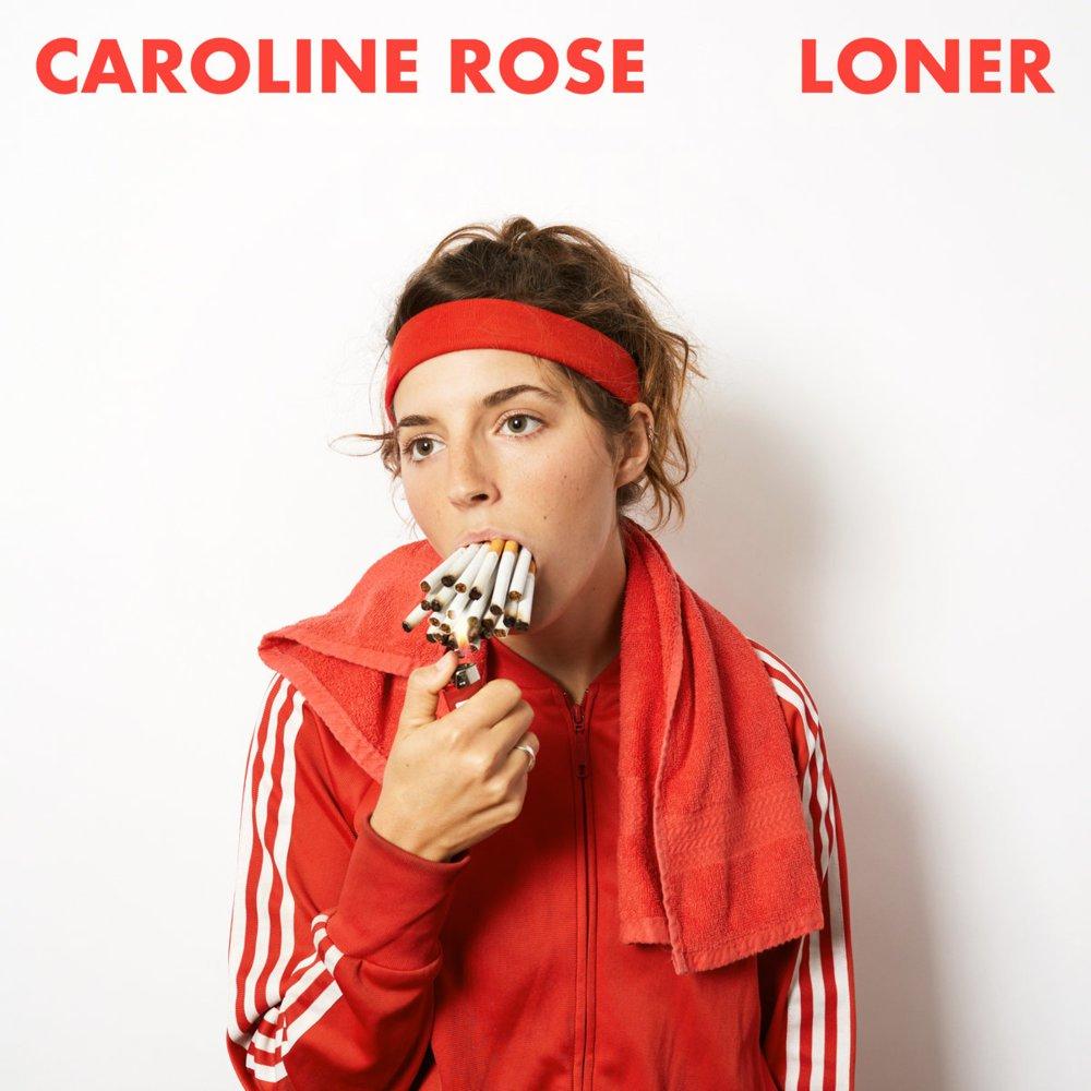 Caroline Rose -- Loner