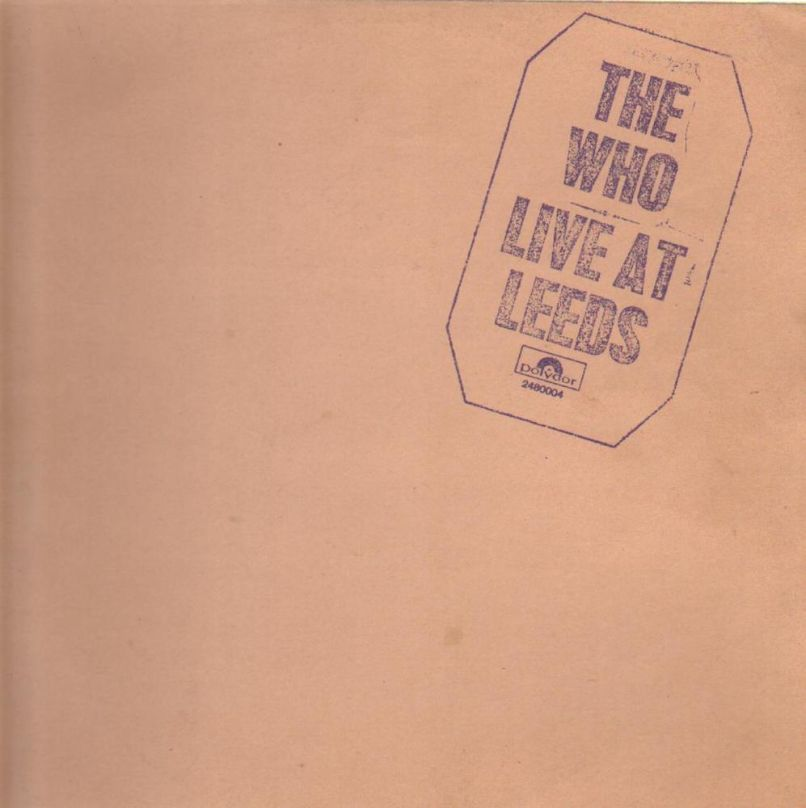 the who live at leeds 10 Classic Live Albums Every Music Fan Should Own on Vinyl