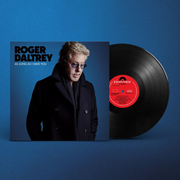 as long as i have you Roger Daltrey announces new album, As Long As I Have You, shares rollicking title track: Stream