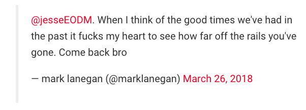 screen shot 2018 03 29 at 3 48 41 pm Mark Lanegan to Jesse Hughes: It fucks my heart to see how far off the rails youve gone