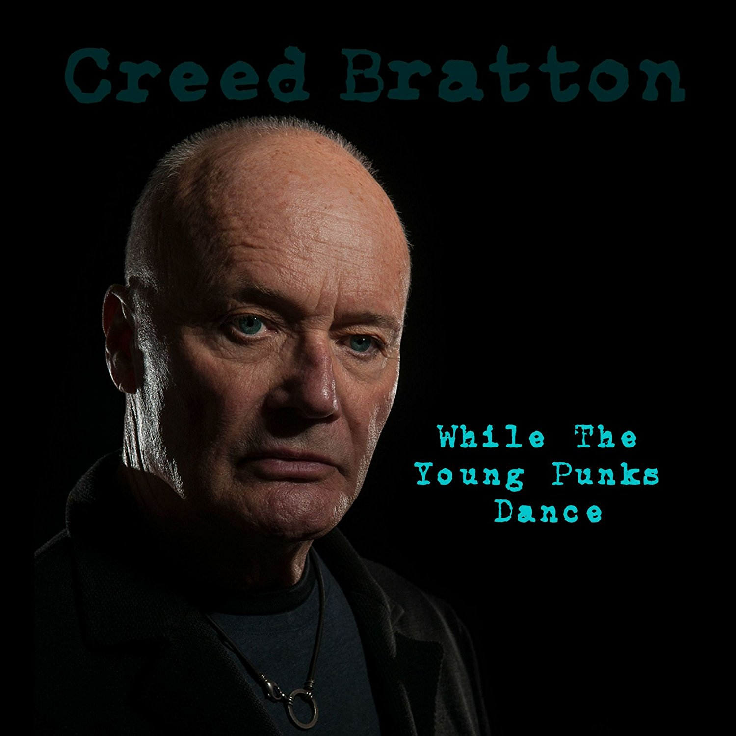 Creed Bratton - While the Young Punks Dance