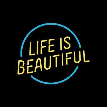 Life is Beautiful 2019