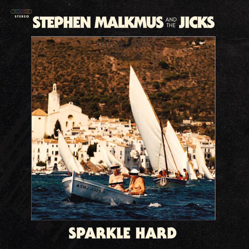 Stephen Malkmus - Sparkle Hard