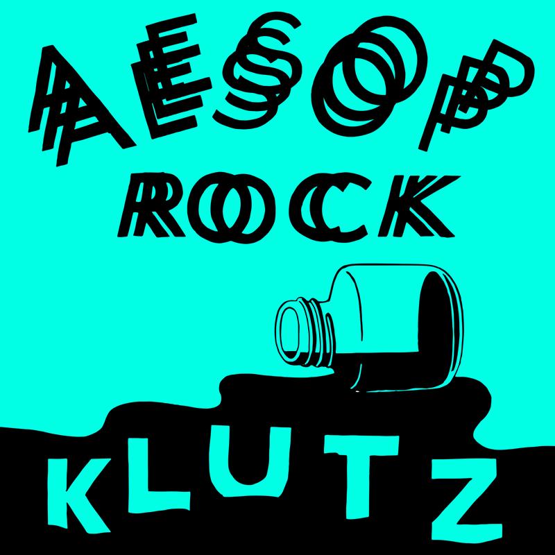 Aesop Rock Klutz
