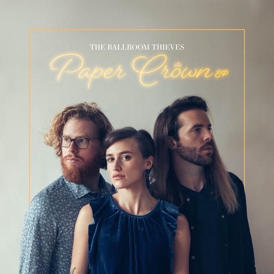 The Ballroom Thieves -- Paper Crown EP