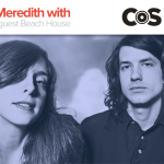 Beach House, Kyle Meredith With..