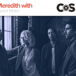 Emily Haines of Metric on Kyle Meredith