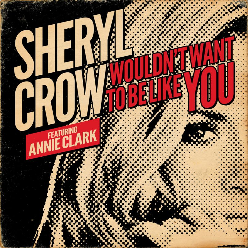 Sheryl Crow Annie Clark St. Vincent Wouldn't Want To Be Like You""
