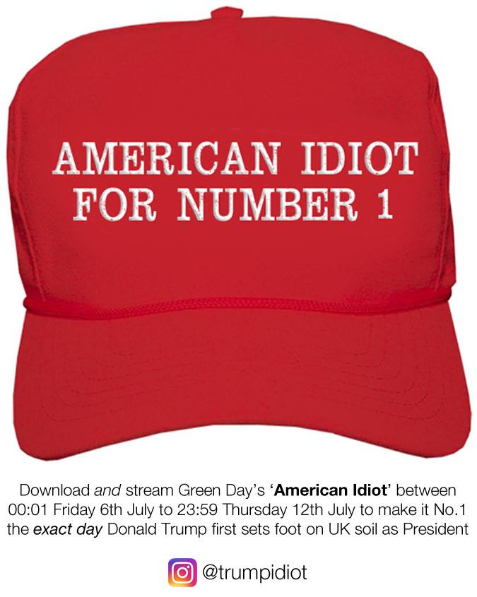 american idiot chart trump uk Campaign launched to get Green Days American Idiot to No. 1 in time for Trumps UK visit
