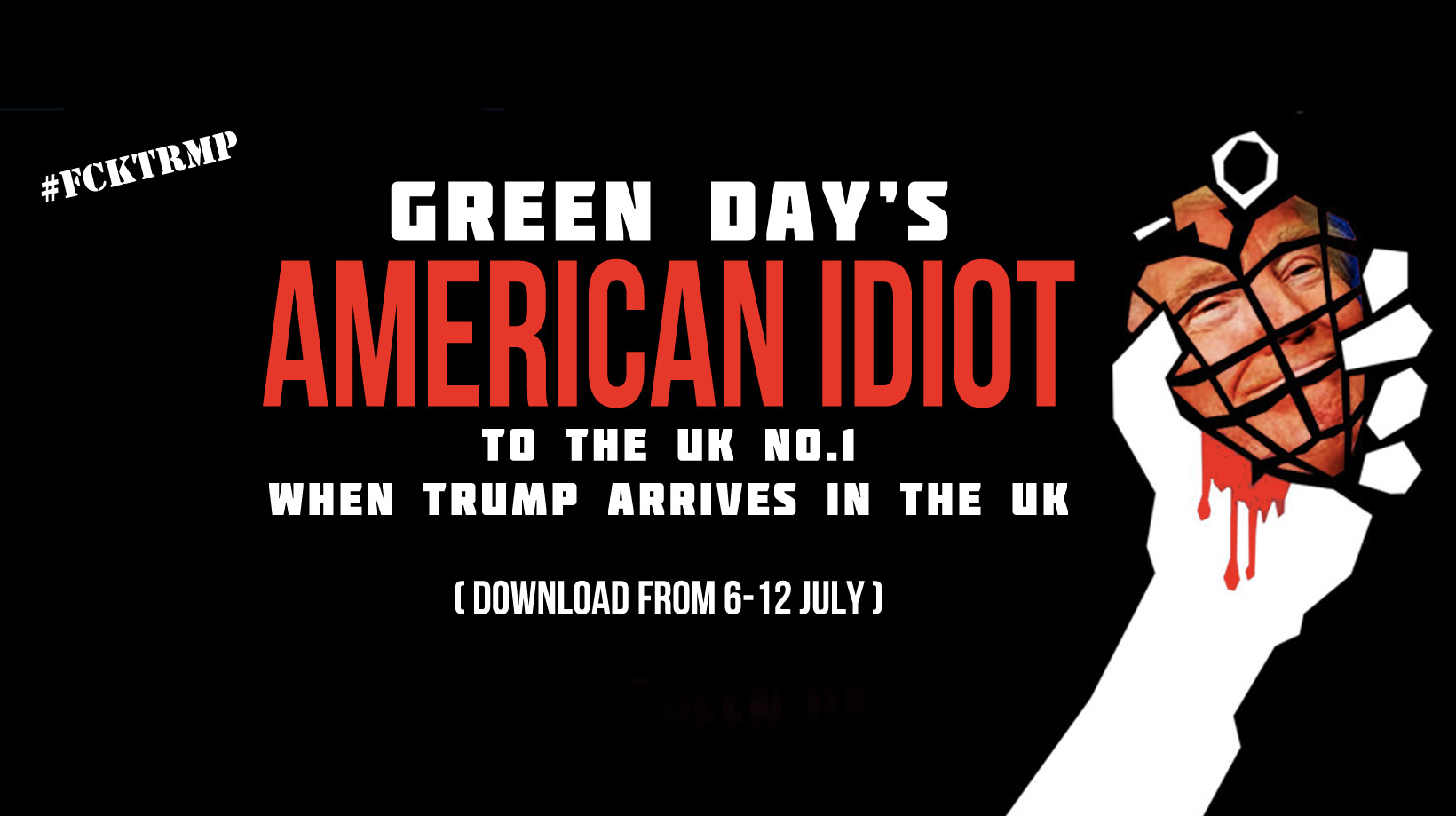 trump american idiot visit england Campaign launched to get Green Days American Idiot to No. 1 in time for Trumps UK visit