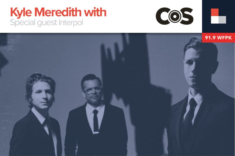 Kyle Meredith With... Interpol