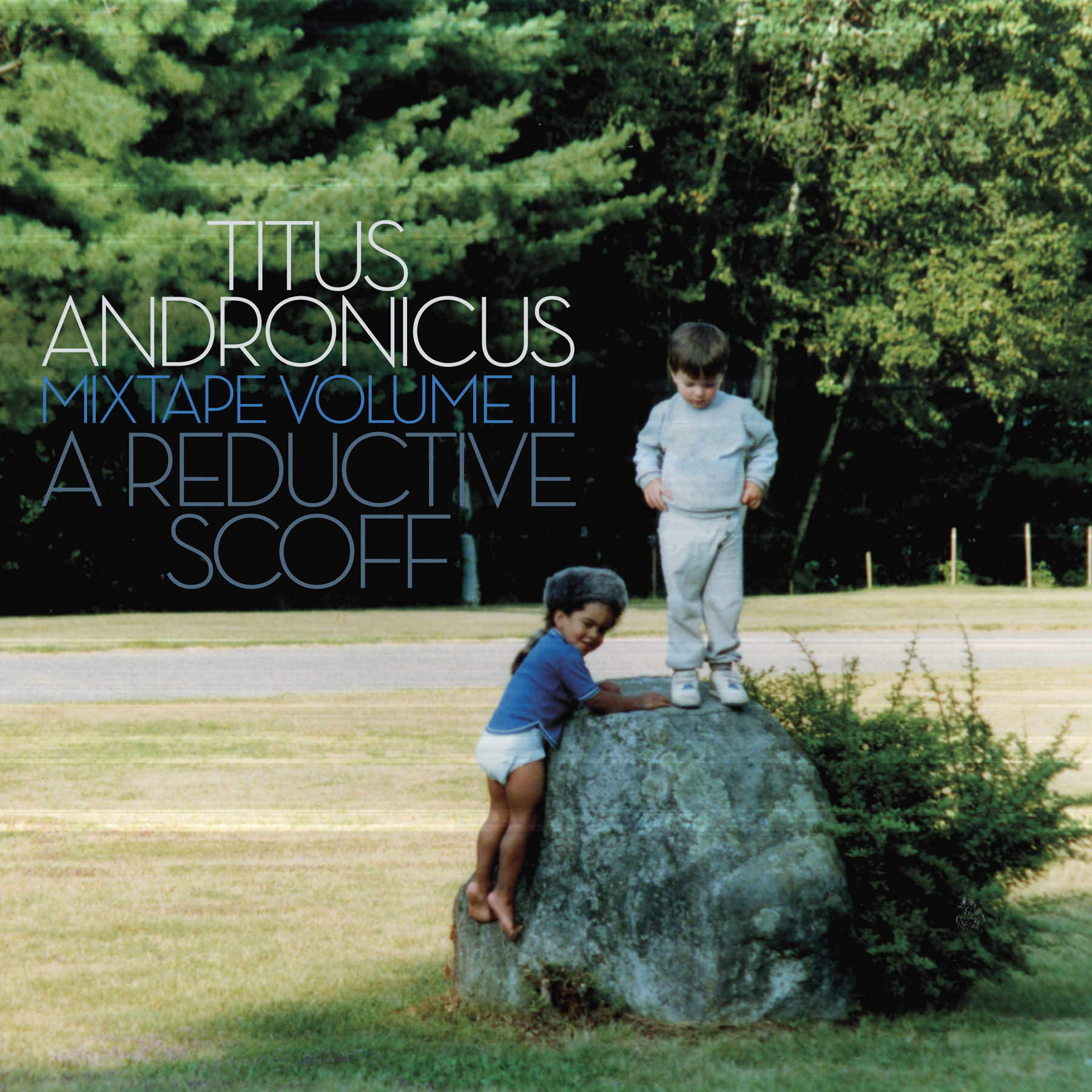 Titus Andronicus Mixtape Volume III A Reductive Scoff Album Cover Artwork