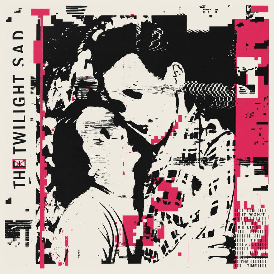 it wont be like this all the time album art twilight sad
