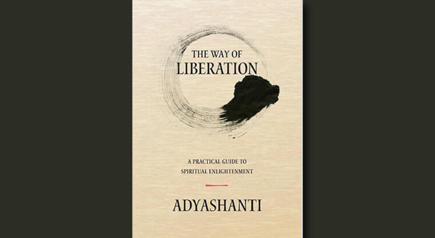 The way of liberation Adyashanti