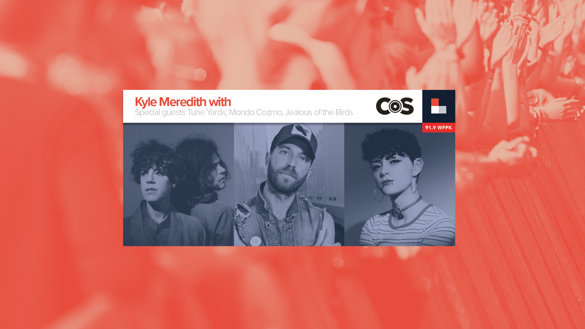 Kyle Meredith With... tUnE-yArDs, Mondo Cozmo, and Jealous of the Birds