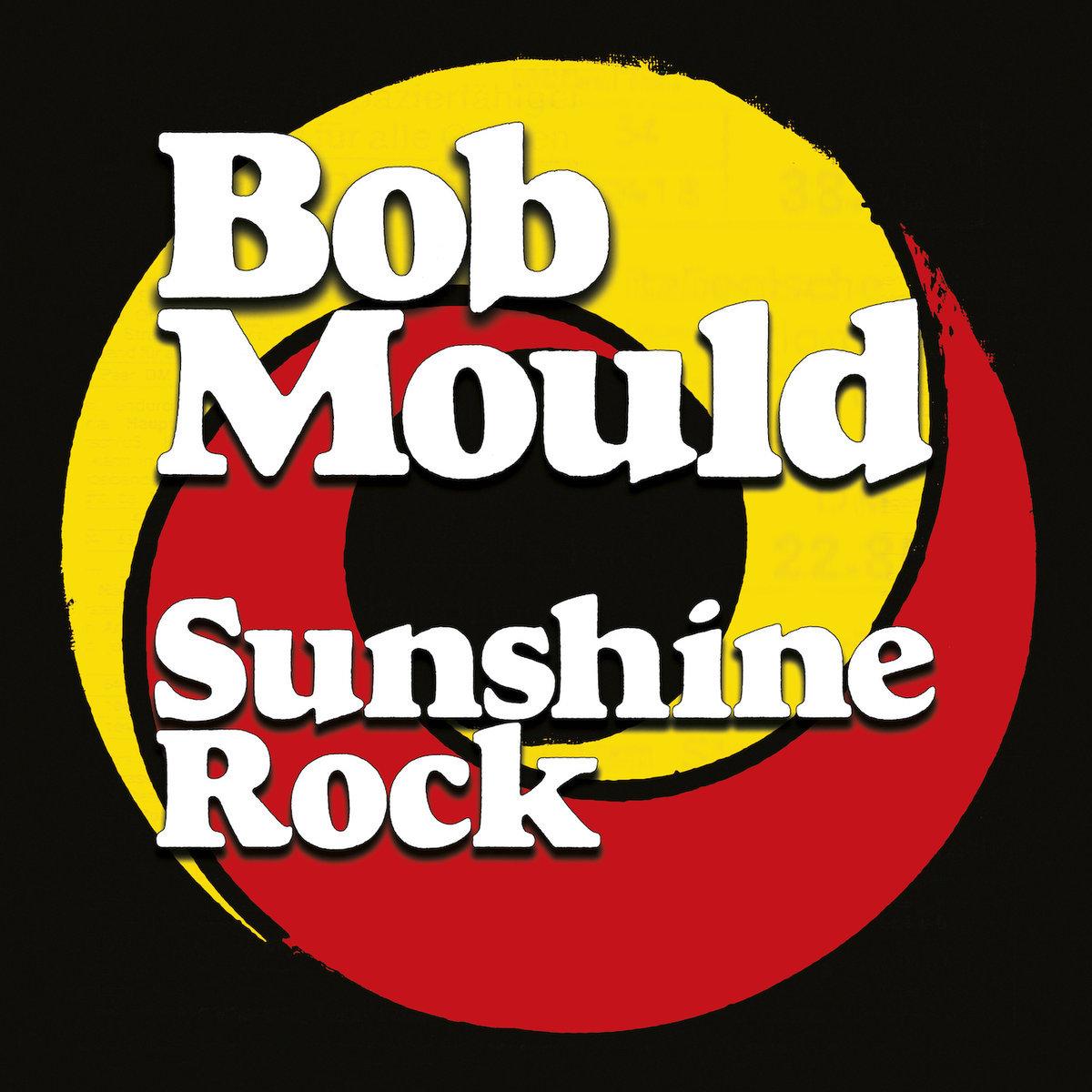 sunshine rock bob mould Bob Mould announces new album, Sunshine Rock, shares title track: Stream