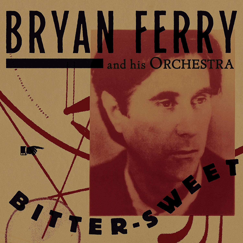 Bryan Ferry Bitter-Sweet