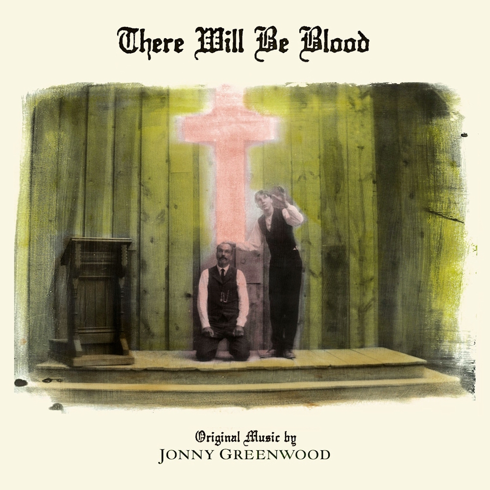 there will be blood soundtrack vinyl Jonny Greenwoods There Will Be Blood score to receive first ever vinyl release
