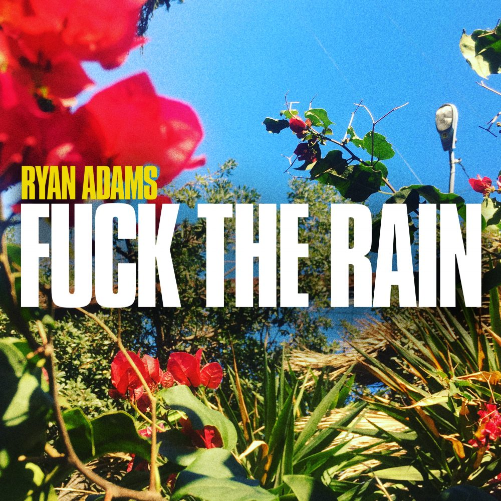 "Ryan Adams, ""Fuck the Rain"", New Single, 2019, Pax-Am"