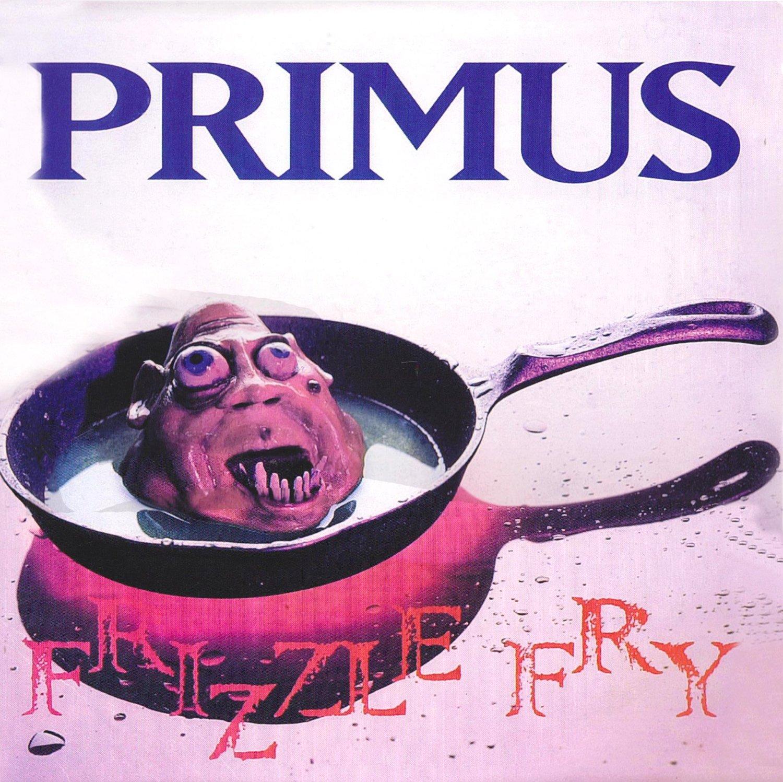 Primus - Fizzle Fry