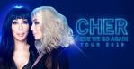 "Cher's ""Here We Go Again Tour"""