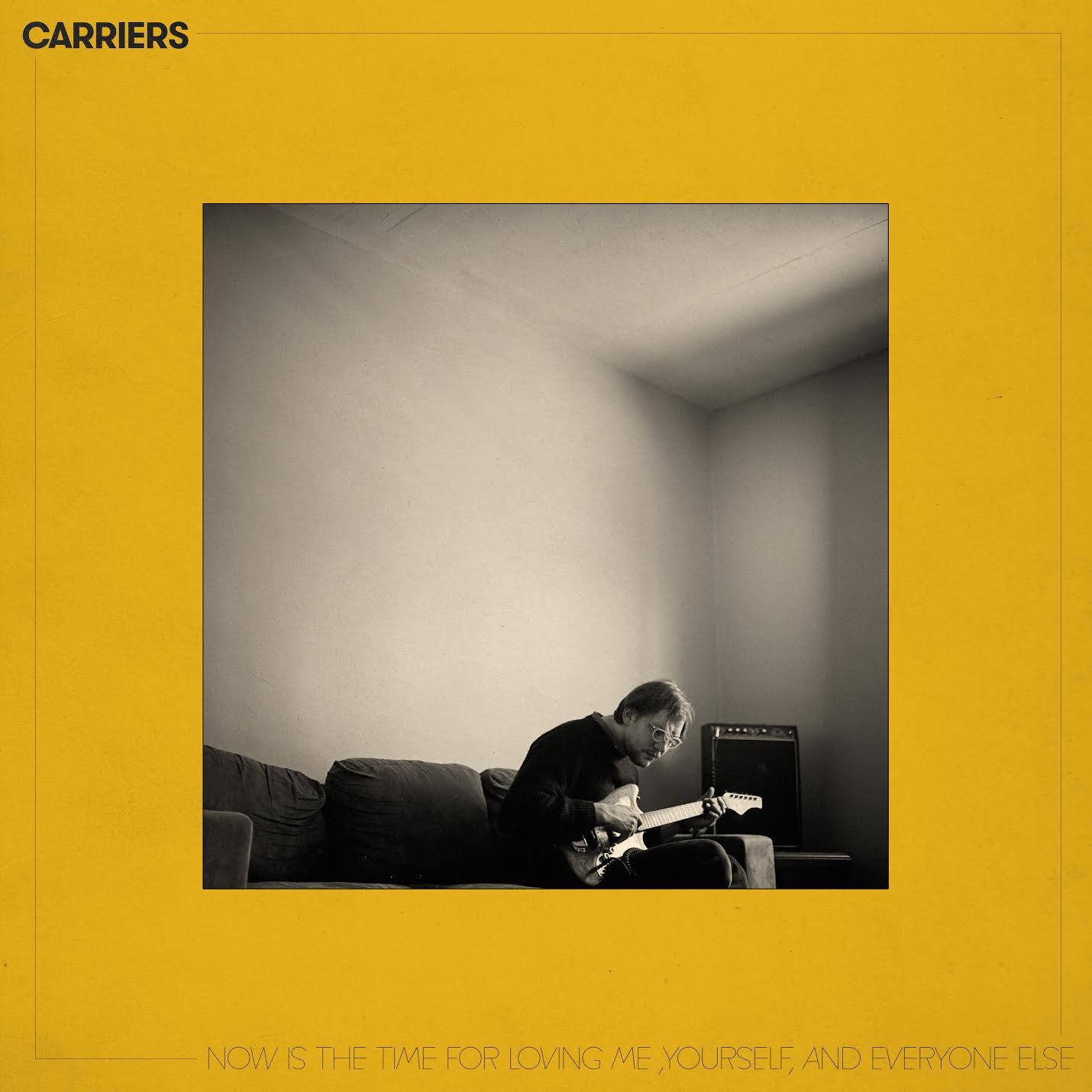 Carriers Now Is The Time For Loving Me, Yourself & Everyone Else album cover artwork