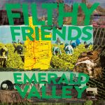 Filthy Friends - Emerald Valley