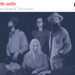 Kyle Meredith With... The Head and the Heart