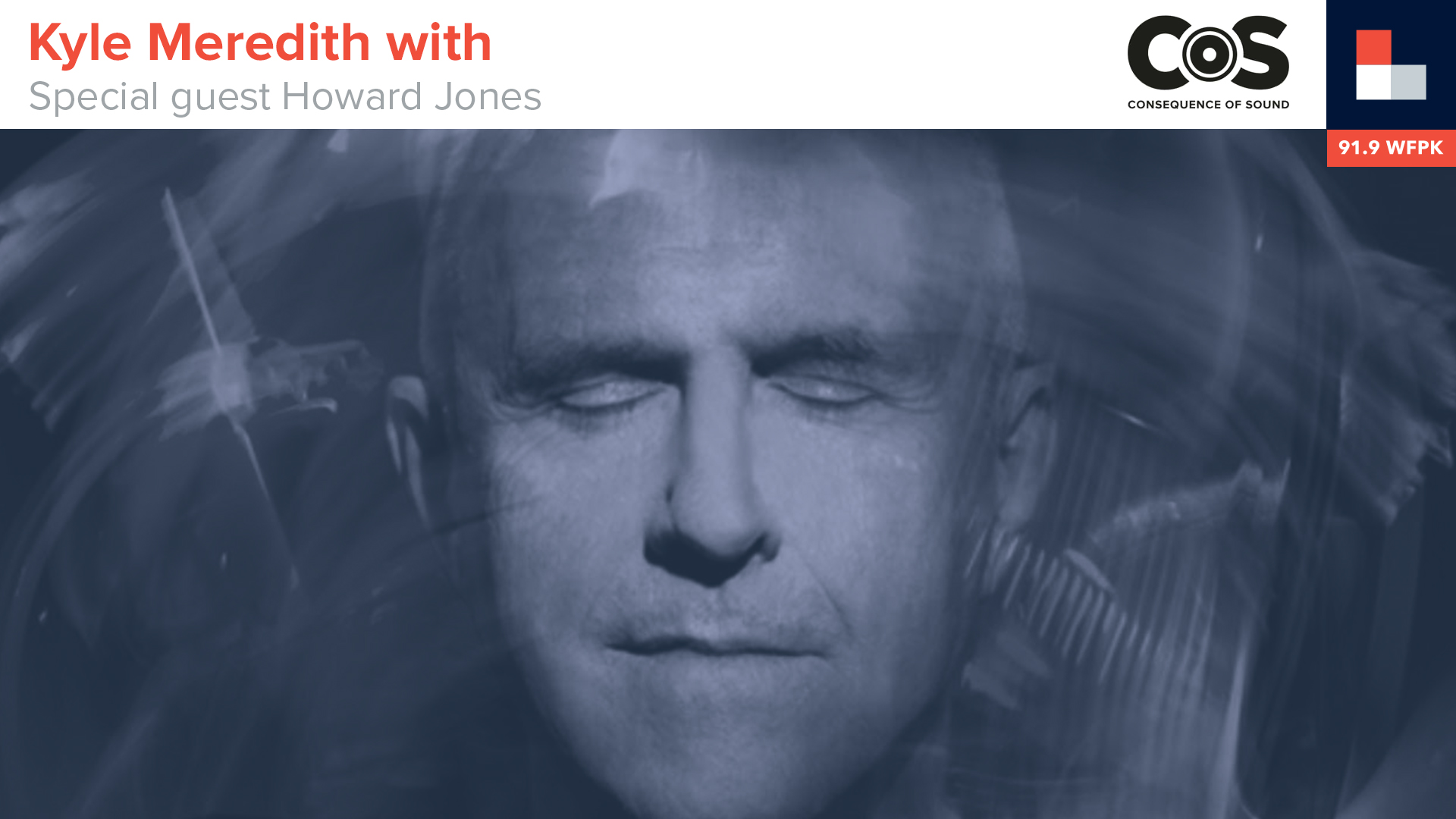 Howard Jones, Kyle Meredith With... feature image