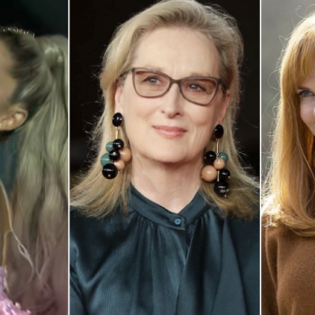 Ariana Grande, Meryl Streep, Nicole Kidman