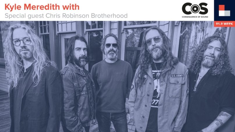 Kyle Meredith With... Chris Robinson Brotherhood