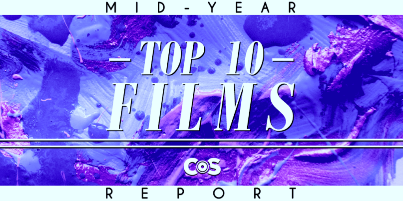 Top 10 Films So Far, 2019 Mid-Year Report