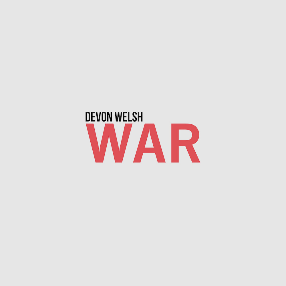 devon welsh war artwork Devon Welsh goes to War on new song: Stream