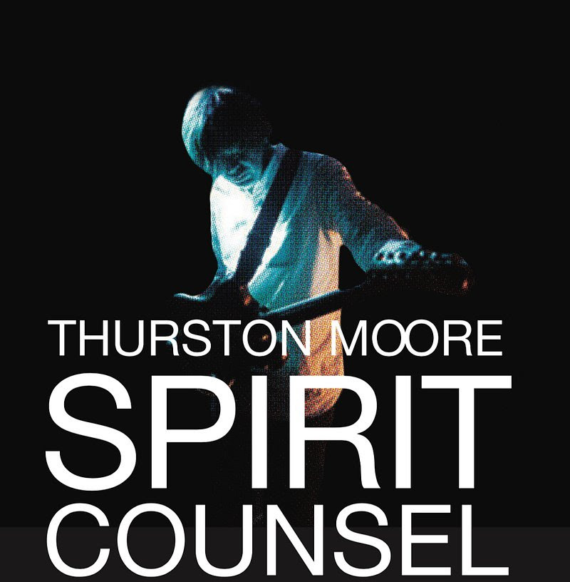 thurston moore spirit counsel tour dates poster Thurston Moore announces Spirit Counsel Tour