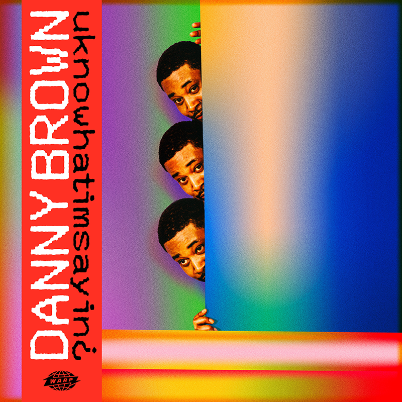 danny brown uknowwhatimsayin album artwork Danny Brown announces new album uknowhatimsayin¿, airs out Dirty Laundry: Stream