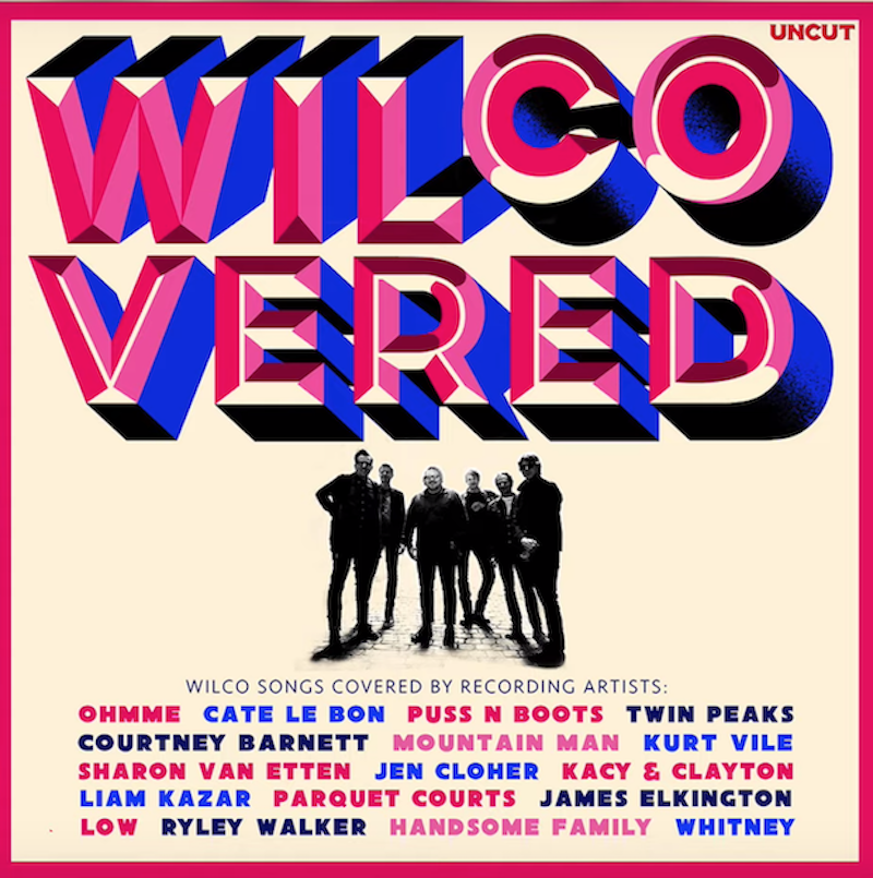 wilco covered tribute album Wilco covers album to feature Kurt Vile, Sharon Van Etten, Courtney Barnett, and more