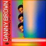 Danny Brown - uknowwhatimsayin