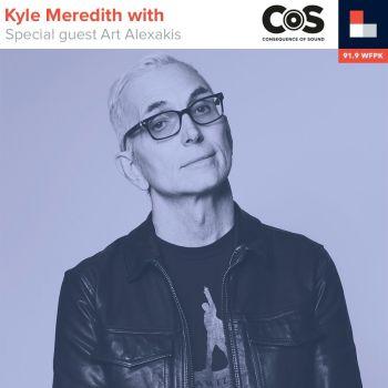 Kyle Meredith With... Art Alexakis